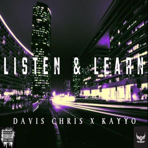 Listen & Learn (feat. Kayyo) by Davis Chris