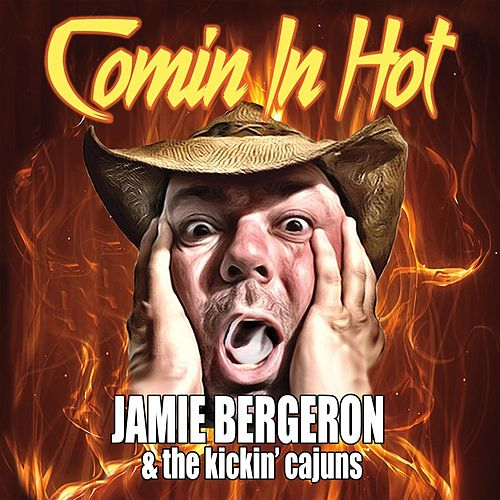 Comin' in Hot by Jamie Bergeron