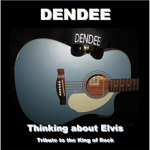 Thinking About Elvis de Dendee