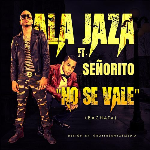 No Se Vale (feat. Señorito) by Ala Jaza