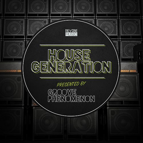 House Generation Presented by Groove Phenomenon de Various Artists