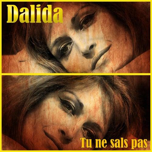 Tu ne sais pas de Dalida