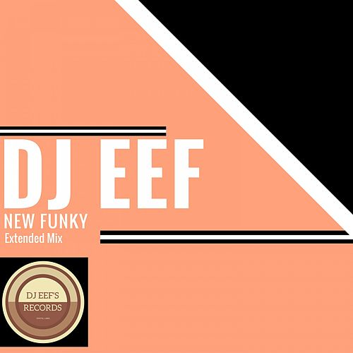 New Funky (Extended Mix) de DJ Eef