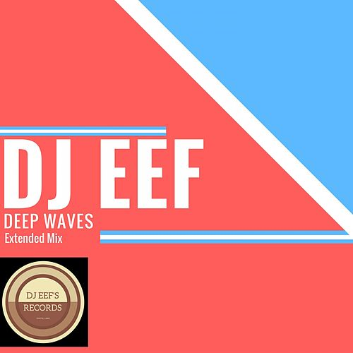 Deep Waves (Extended Mix) de DJ Eef