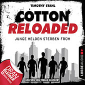 Cotton Reloaded, Folge 47: Junge Helden sterben früh by Jerry Cotton