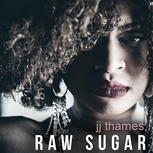 Raw Sugar by Jj Thames