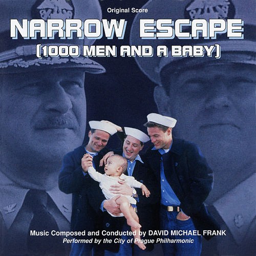 Narrow Escape (1000 Men and a Baby) [Original Score] de City of Prague Philharmonic