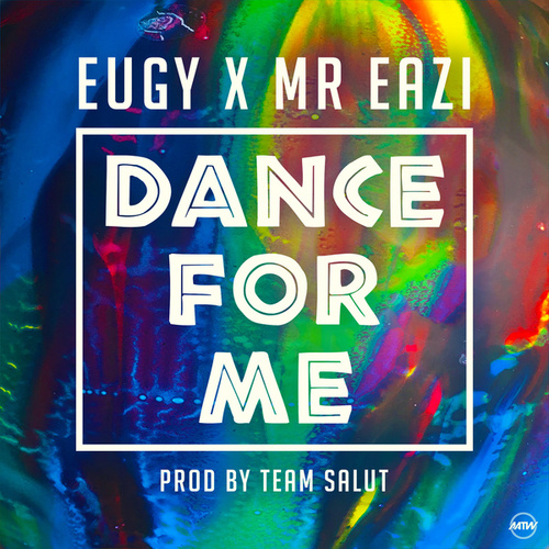 Dance For Me (Eugy X Mr Eazi) by Mr Eazi