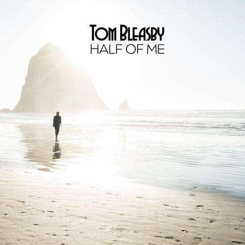 Half of Me von Tom Bleasby