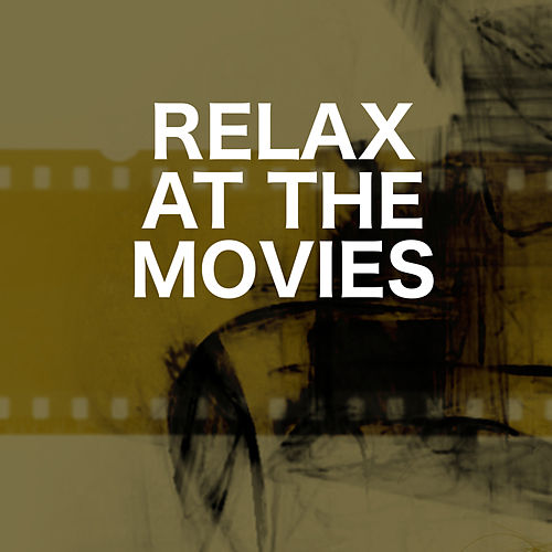 Relax At the Movies by Relaxing Chill Out Music