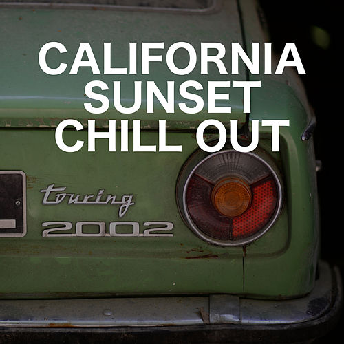 California Sunset Chill Out by Relaxing Chill Out Music