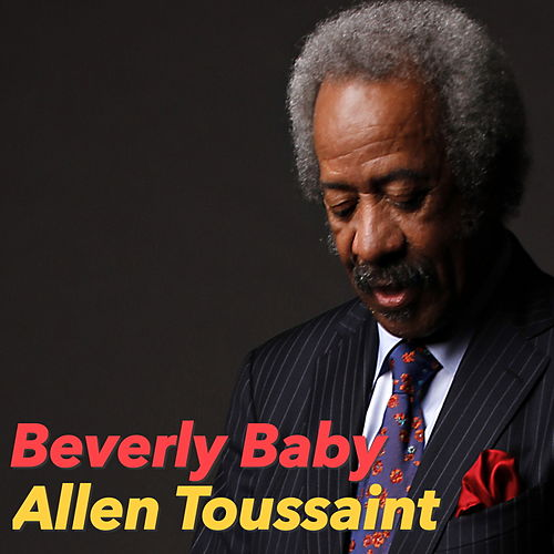 Beverly Baby by Allen Toussaint