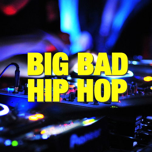 Big Bad Hip Hop by Various Artists