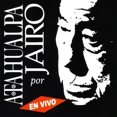 Atahualpa por Jairo (En Vivo) de Jairo