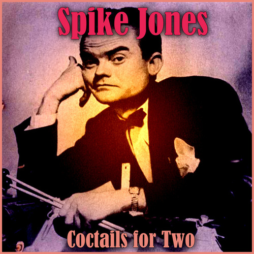 Coctails for Two de Spike Jones