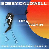 Time & Again: The Anthology, Pt. 2 by Bobby Caldwell