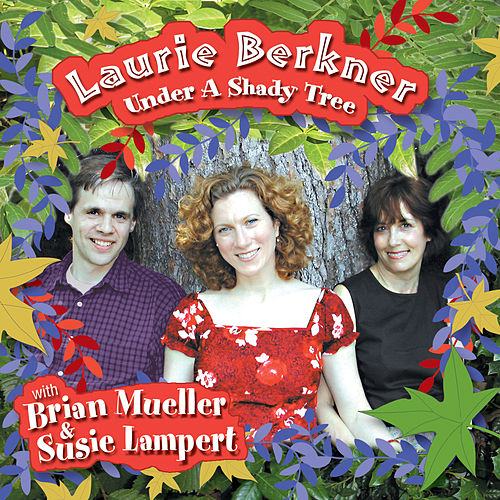 Under A Shady Tree by The Laurie Berkner Band