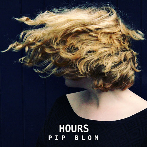 Hours by Pip Blom