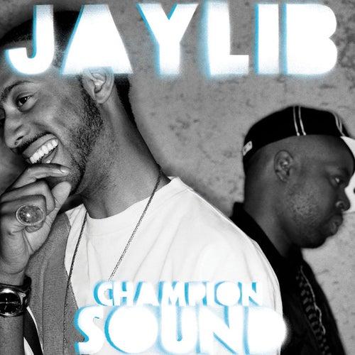 Champion Sound by Jaylib