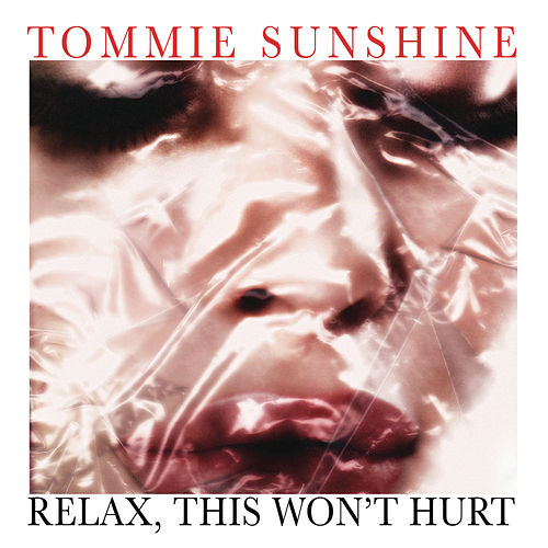 Relax, This Won't Hurt von Tommie Sunshine