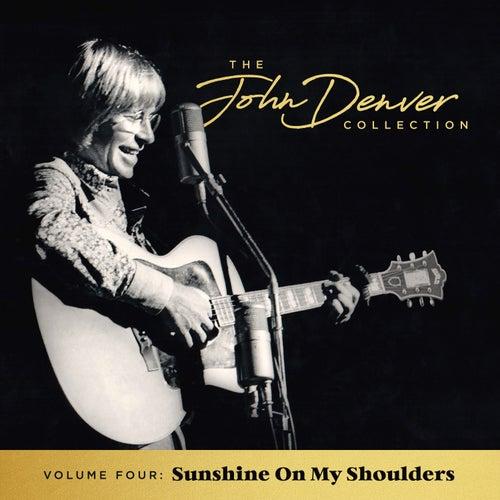 The John Denver Collection, Vol. 4: Sunshine On My Shoulders van John Denver