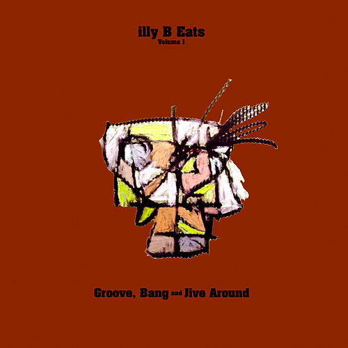 illy B Eats Vol. 1: Groove, Bang And Jive Around by Billy Martin