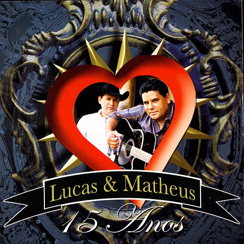 15 Anos von Lucas & Matheus