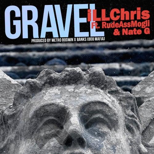 Gravel (feat. Rude Ass Mogul & Nate G) - Single de iLL Chris