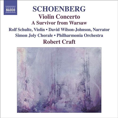 SCHOENBERG, A.: Violin Concerto / Ode to Napoleon / A Survivor from Warsaw (Craft) (Schoenberg, Vol. 10) by Various Artists