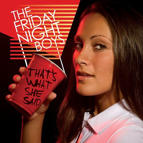 That's What She Said EP von The Friday Night Boys