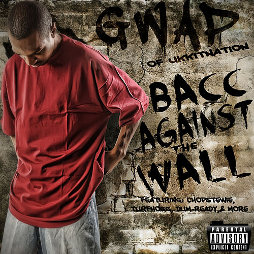 Bacc Against the Wall (Street Album) by Gwap