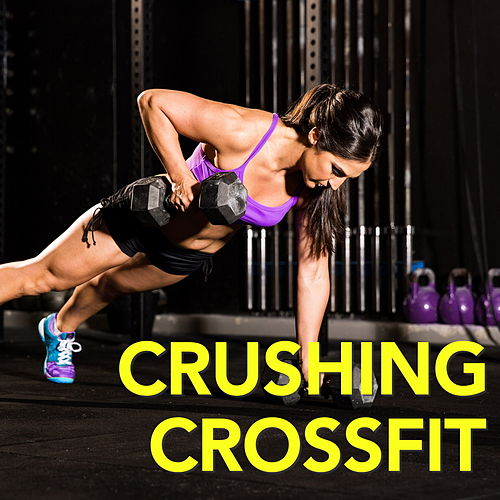 Crushing Crossfit by Various Artists
