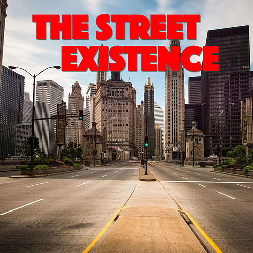 The Street Existence by Various Artists