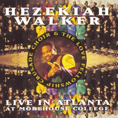 Live In Atlanta At Morehouse College by Hezekiah Walker