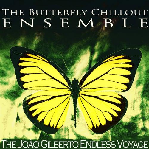 The João Gilberto Endless Voyage von The Butterfly Chillout Ensemble