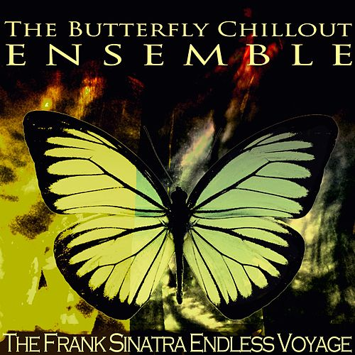 The Frank Sinatra Endless Voyage de The Butterfly Chillout Ensemble