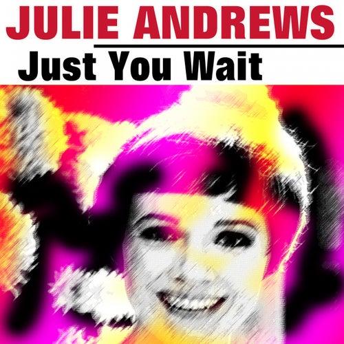 Just You Wait de Julie Andrews