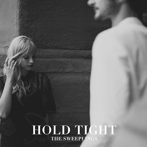 Hold Tight de The Sweeplings