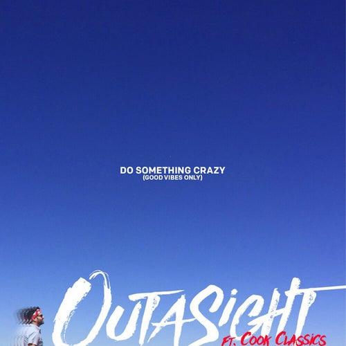 Do Something Crazy de Outasight