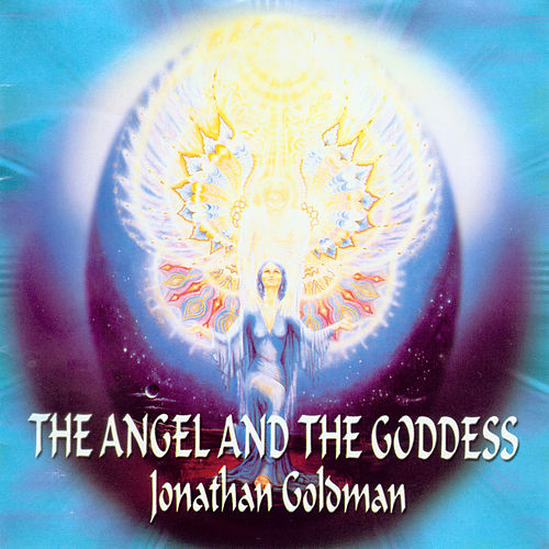 The Angel and the Goddess de Jonathan Goldman