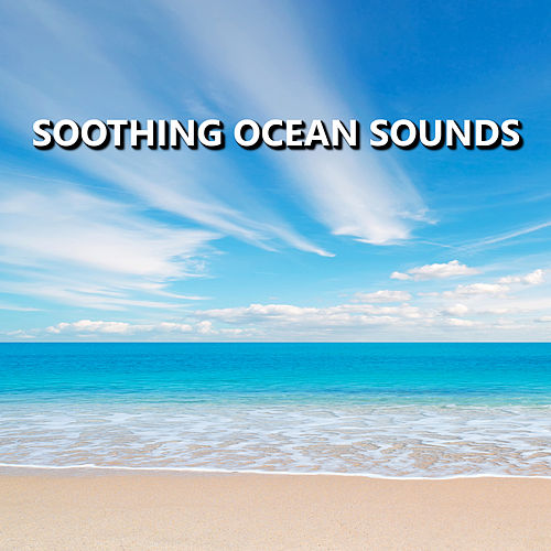 Soothing Ocean Sounds by Soothing Sounds