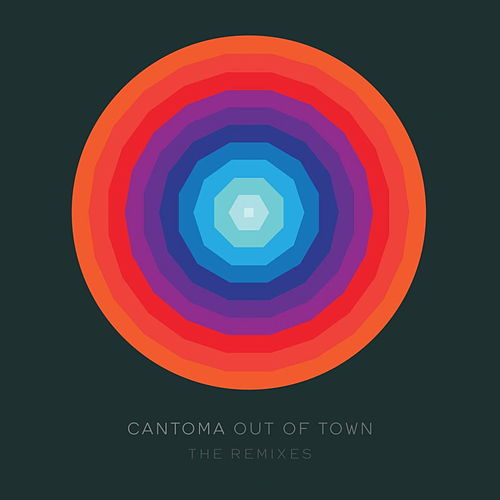 Out of Town (The Remixes) de Cantoma