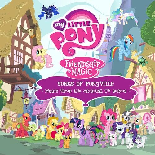 Friendship Is Magic: Songs of Ponyville (Music from the Original TV Series) [Castellano Español] de My Little Pony