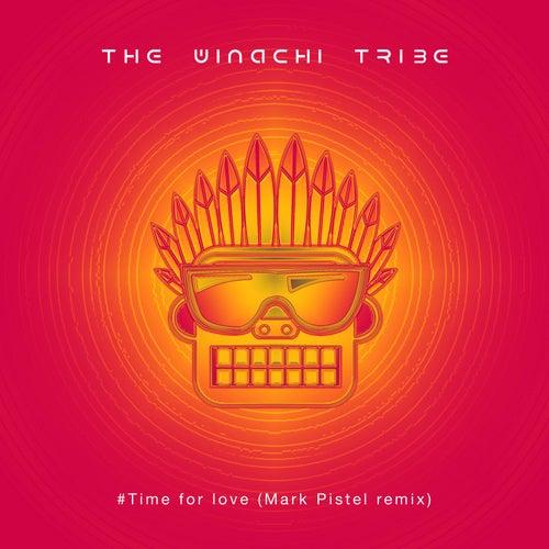 #TimeForLove (Mark Pistel Remix) by The Winachi Tribe