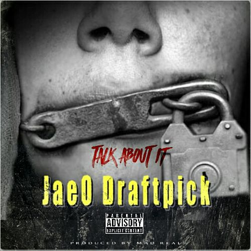 Talk About It by JaeO Draftpick