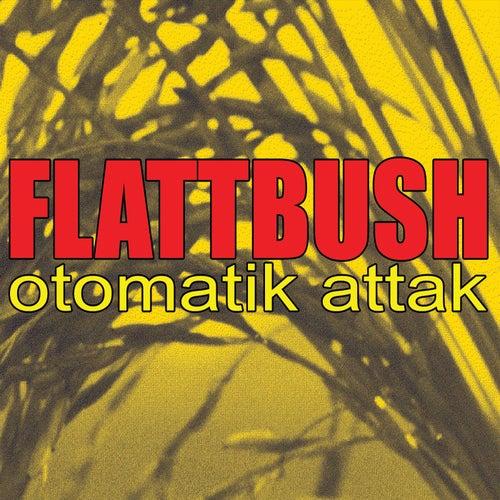 Otomatik Attak! von Flattbush