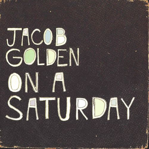 On a Saturday by Jacob Golden