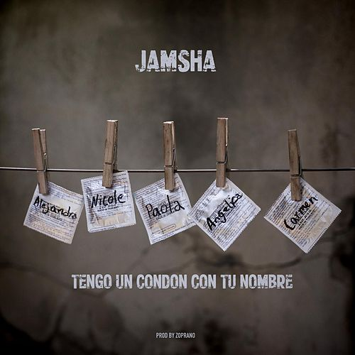 Tengo un Condon Con Tu Nombre de Jamsha