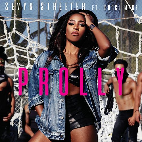Prolly (feat. Gucci Mane) by Sevyn Streeter