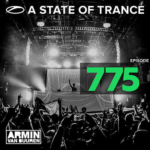 A State Of Trance Episode 775 von Various Artists